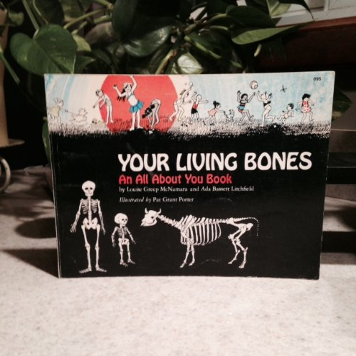 Your Living Bones, (An All About You: Louise Greep McNamara;