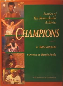Champions - Stories of Ten Remarkable Athletes: Littlefield, Bill/Bernie Fuchs