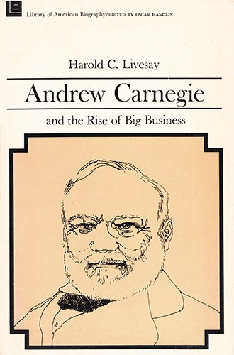 9780316528702: Andrew Carnegie and the Rise of Big Business