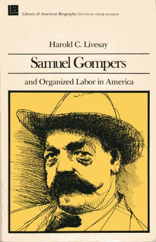 9780316528726: Samuel Gompers and Organized Labor In America