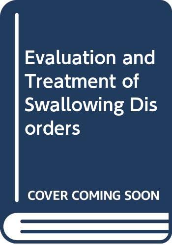9780316530804: Evaluation and Treatment of Swallowing Disorders