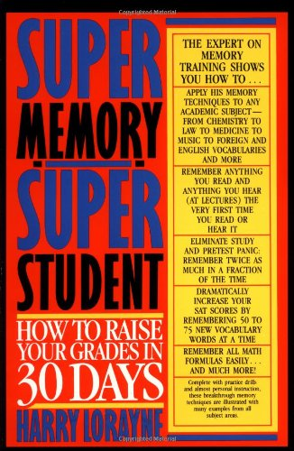 9780316532686: Super Memory - Super Student: How to Raise Your Grades in 30 Days