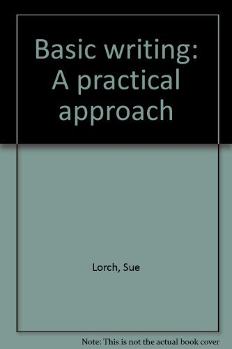 Basic writing: A practical approach: Lorch, Sue