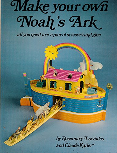 Make your own Noah's Ark (0316533998) by Rosemary Lowndes