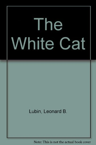 The White Cat: Lubin, Leonard B.,