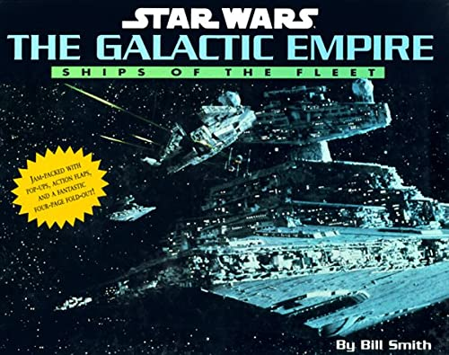 9780316535106: The Galactic Empire: Ships of the Fleet (Star Wars Galactic Empire)