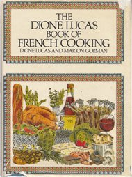 The Dione Lucas Book of French Cooking
