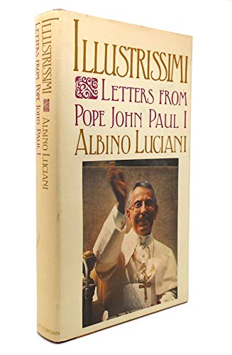 9780316535304: Illustrissimi: Letters from Pope John Paul I