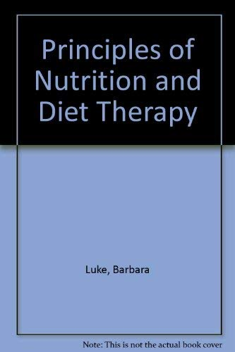 Principles of Nutrition and Diet Therapy (0316536113) by Barbara Luke