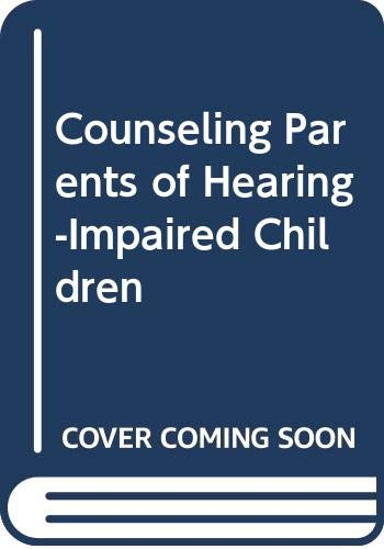 Counseling Parents of Hearing-Impaired Children: Luterman, David