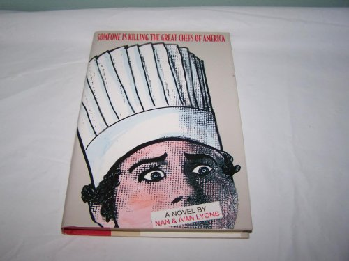 Someone Is Killing the Great Chefs of America (0316540234) by Lyons, Nan; Lyons, Ivan