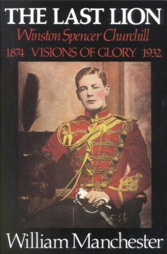 9780316540315: The Last Lion ; Winston Spencer Churchill - Visions of Glory