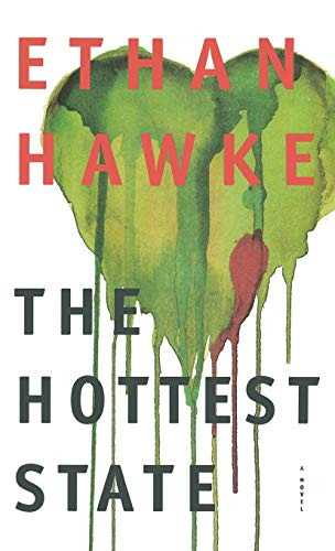 The Hottest State: A Novel: Hawke, Ethan