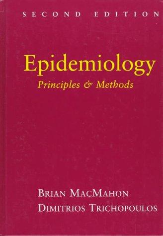 Epidemiology: Principles and Methods: Brian MacMahon, Dimitrios Trichopoulos