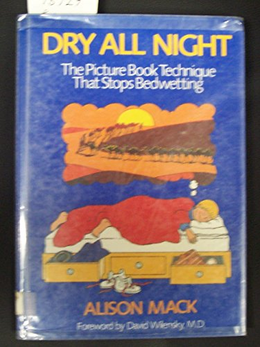 9780316542265: Dry All Night: The Picture Book Technique That Stops Bedwetting