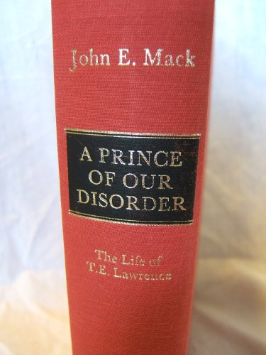 9780316542326: A Prince of Our Disorder: The Life of T. E. Lawrence