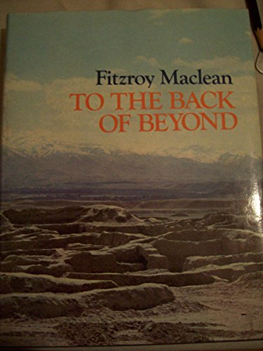 TO THE BACK OF BEYOND: MACLEAN, FITZROY