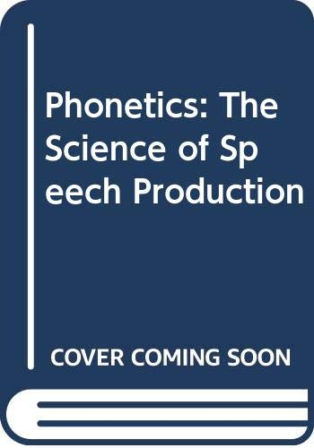 9780316542388: Phonetics: The Science of Speech Production