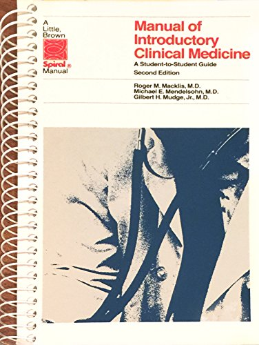 9780316542470: Manual of Introductory Clinical Medicine: A Student to Student Guide (LITTLE, BROWN SPIRAL MANUAL)