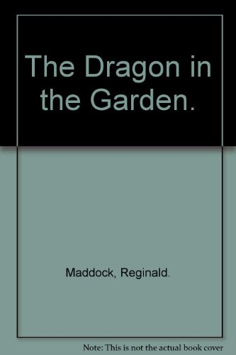 9780316543170: The Dragon in the Garden.