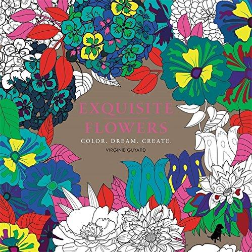 9780316543538: Exquisite Flowers: Color. Dream. Create.