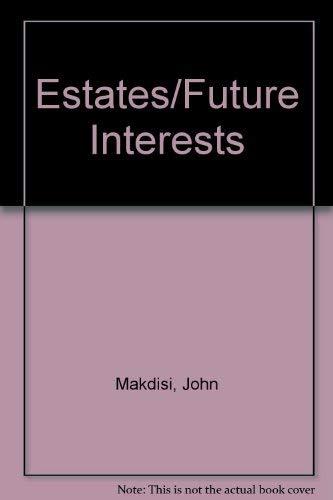 Estates and Future Interests: Examples and Explanations: Makdisi, John