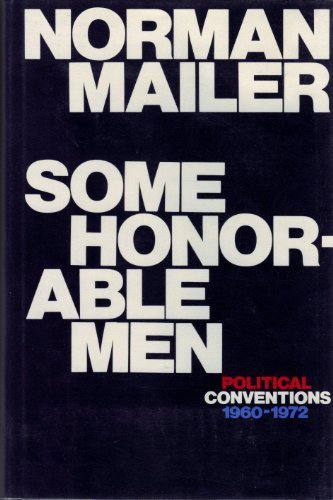 9780316544153: Some Honorable Men: Political Conventions, 1960-1972