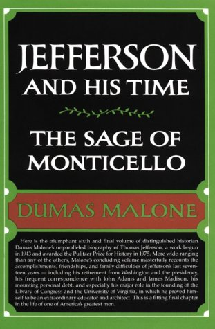 THE SAGE OF MONTICELLO. JEFFERSON AND HIS: Malone, Dumas, 1892-1986.