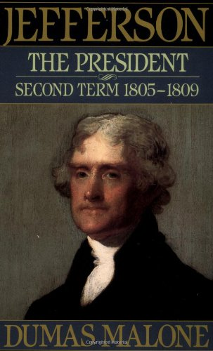 9780316544641: Jefferson the President: Second Term, 1805-1809 (Jefferson and His Time, Vol. 5)