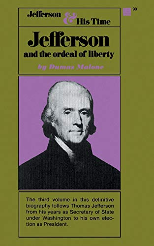 Jefferson and the Ordeal of Liberty -: Dumas Malone