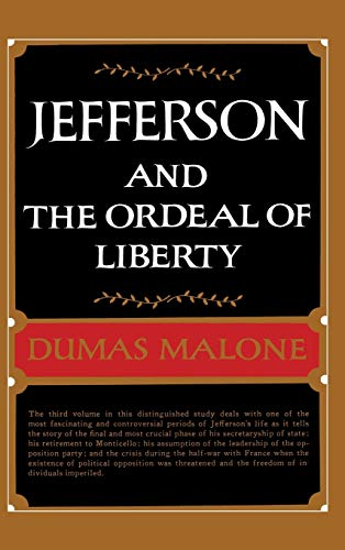 9780316544757: Jefferson and the Ordeal of Liberty (Jefferson and His Time, Vol. 3)