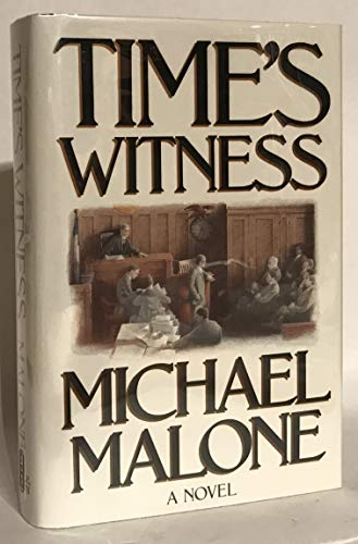 Time's Witness: Michael Malone