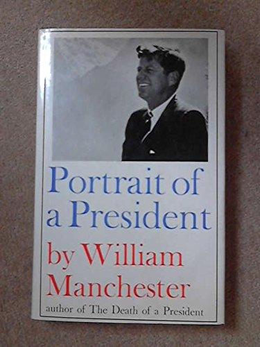 9780316544948: Portrait of a President: John F. Kennedy in Profile