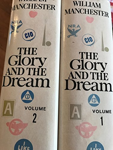 9780316544962: The Glory and the Dream: A Narrative History of America, 1932-1972