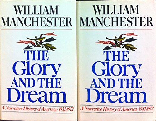 9780316544962: The Glory and the Dream: A Narrative History of America, 1932-1972 (Two Volume Set)
