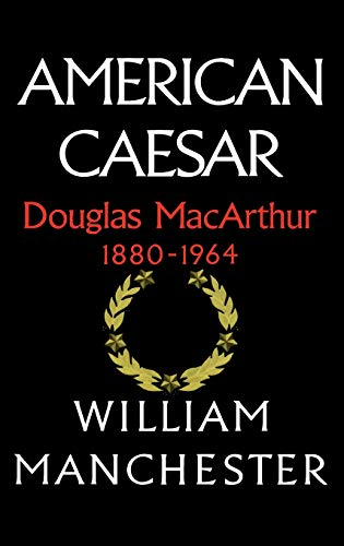 9780316544986: American Caesar: Douglas MacArthur 1880 - 1964