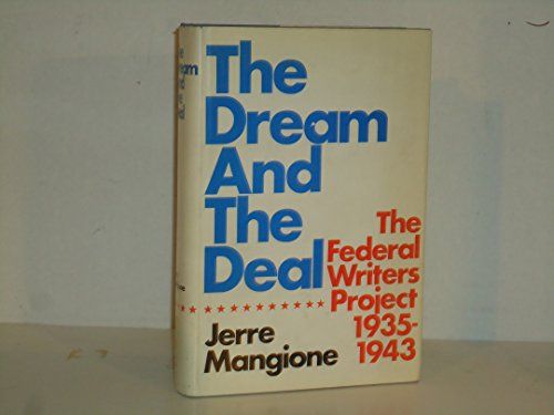 Dream and the Deal: Federal Writers' Project, 1935-1943: Mangione, Jerre