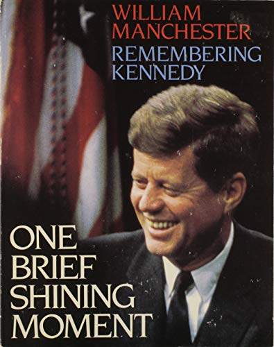 9780316545112: One Brief Shining Moment: Remembering Kennedy