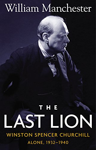 9780316545129: The Last Lion: Winston Spencer Churchill, Alone 1932-1940