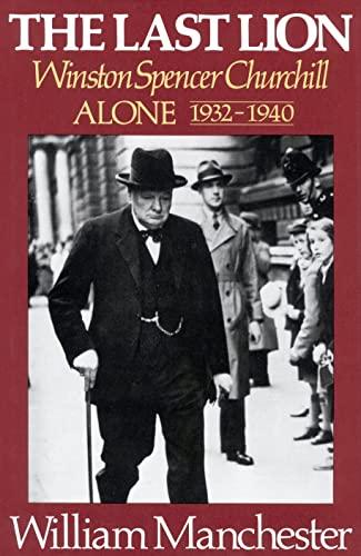 9780316545129: The Last Lion: Winston Spencer Churchill, Alone 1932-1940