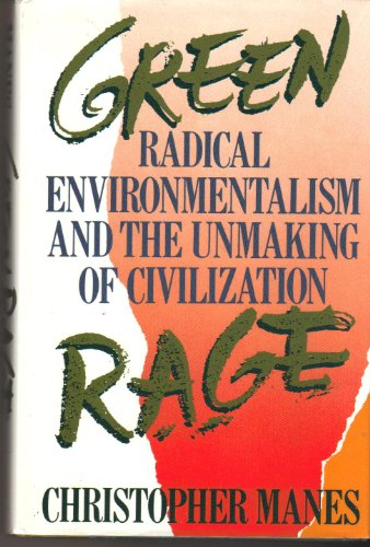 9780316545136: Green Rage: Radical Environmentalism and the Unmaking of Civilization