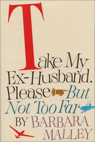 9780316545242: Take My Ex-Husband, Please--But Not Too Far