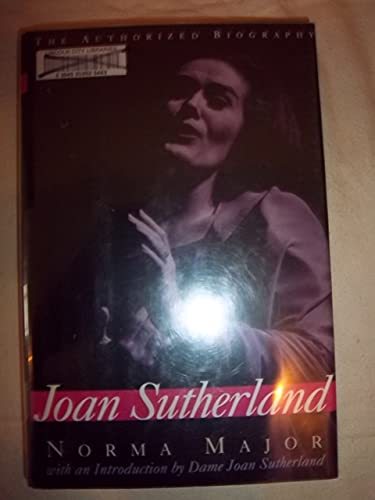 9780316545556: Joan Sutherland: The Authorized Biography