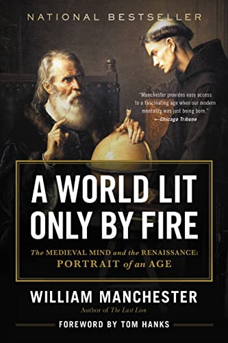 9780316545563: A World Lit Only by Fire: The Medieval Mind and the Renaissance: Portrait of an Age