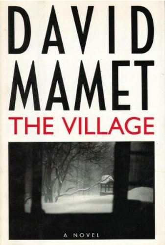 The Village: A Novel: Mamet, David