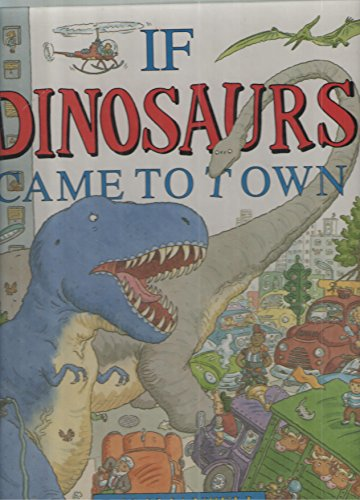 9780316545846: If Dinosaurs Came to Town