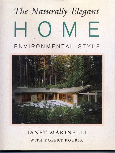 9780316546126: The Naturally Elegant Home: Environmental Style