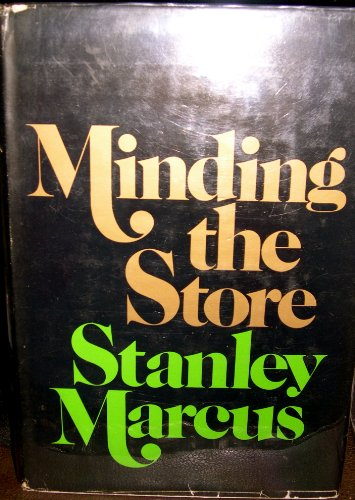 Minding the Store a Memoir: Marcus, Stanley