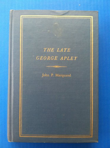 9780316546522: Late George Apley a Novel in the Form of a Memoir