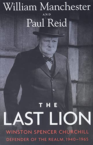 9780316547703: The Last Lion: Winston Spencer Churchill: Defender of the Realm, 1940-1965